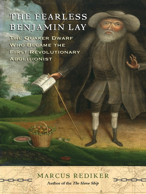 Title details for The Fearless Benjamin Lay by Marcus Rediker - Available