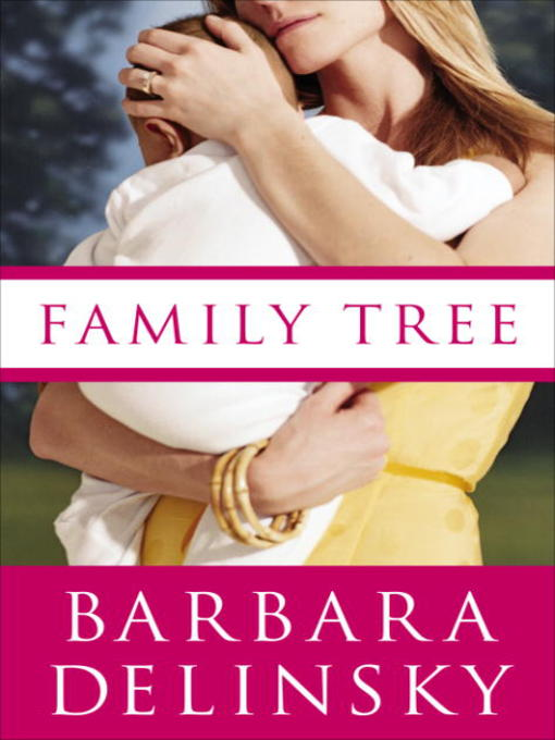 Title details for Family Tree by Barbara Delinsky - Available