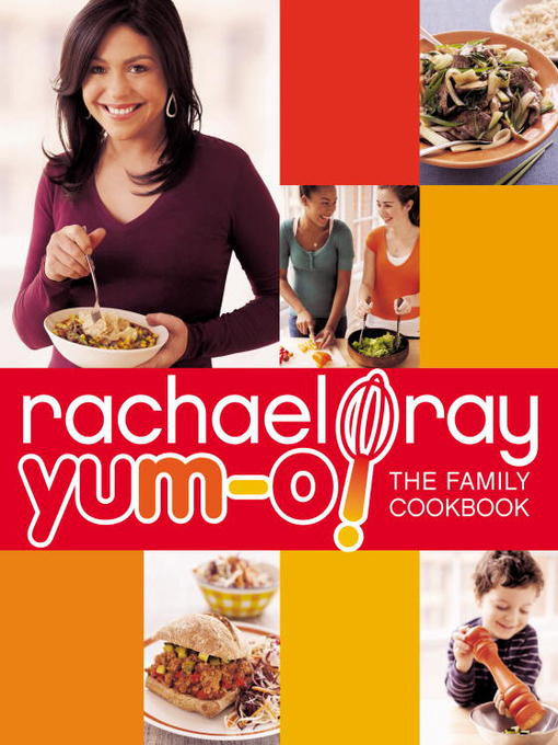 Title details for Yum-o! the Family Cookbook by Rachael Ray - Available