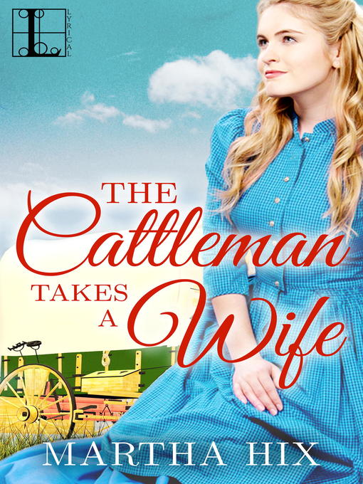 Title details for The Cattleman Takes a Wife by Martha Hix - Wait list