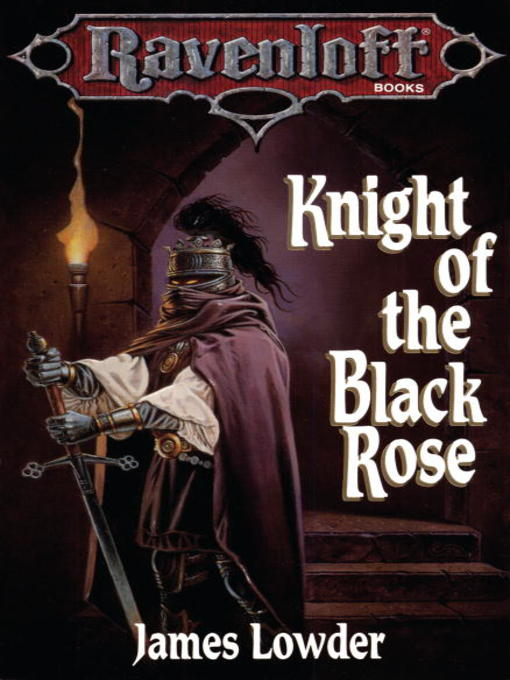 Title details for Knight of the Black Rose by James Lowder - Wait list