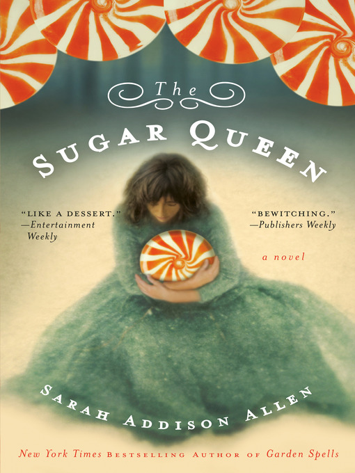 Title details for The Sugar Queen by Sarah Addison Allen - Available