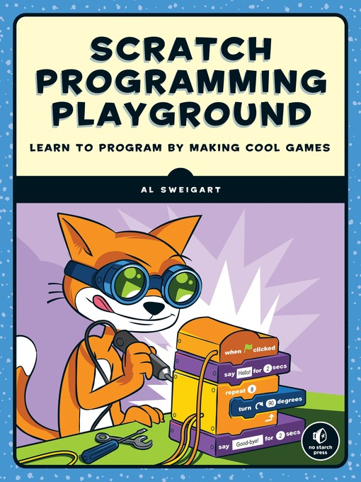 Title details for Scratch Programming Playground by Al Sweigart - Available