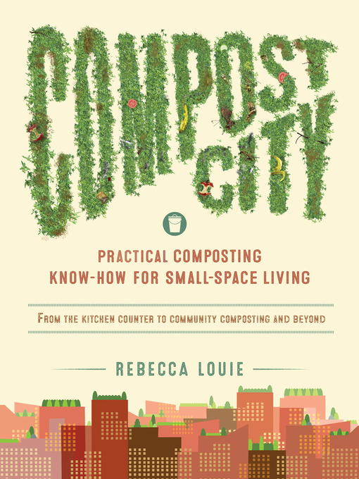 Title details for Compost City by Rebecca Louie - Available