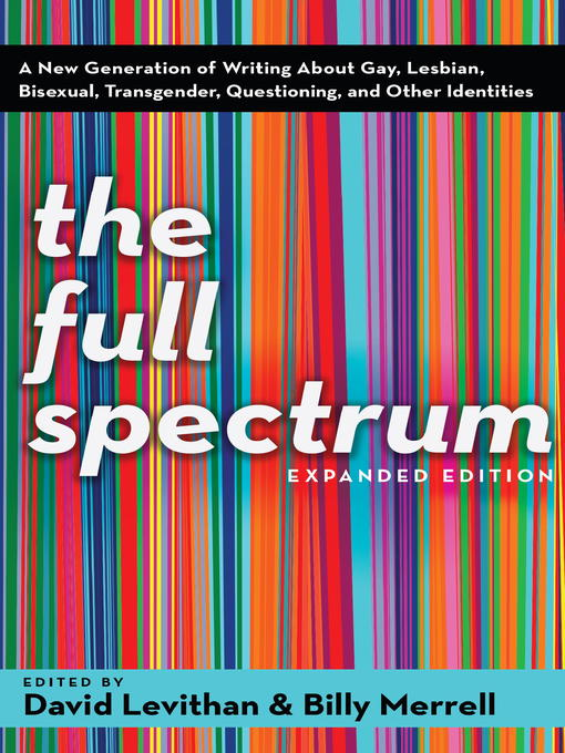 Title details for The Full Spectrum by David Levithan - Available