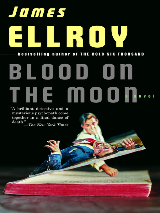 Title details for Blood on the Moon by James Ellroy - Available