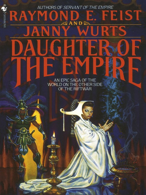 Title details for Daughter of the Empire by Raymond E. Feist - Wait list
