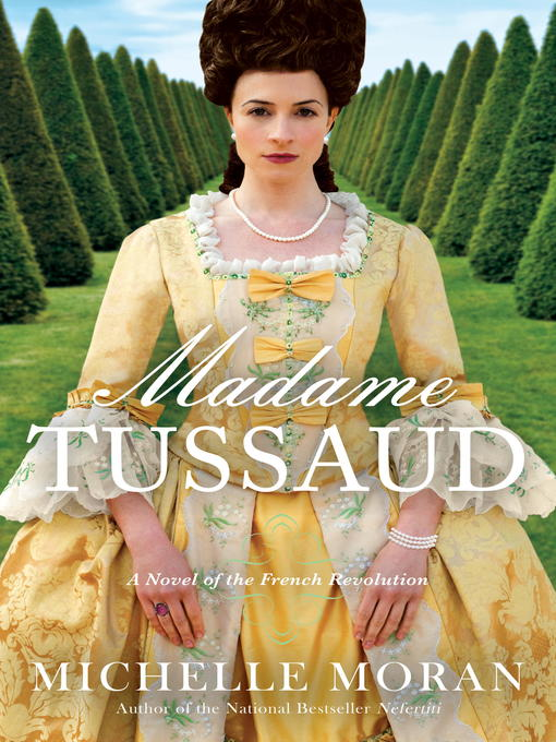 Title details for Madame Tussaud by Michelle Moran - Available