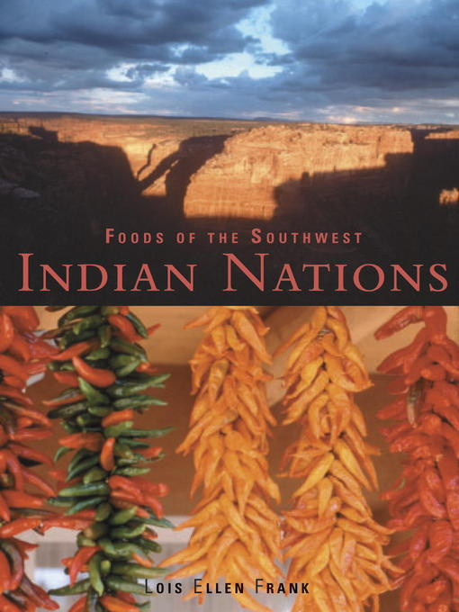 Title details for Foods of the Southwest Indian Nations by Lois Ellen Frank - Available