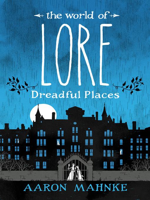Title details for Dreadful Places by Aaron Mahnke - Wait list