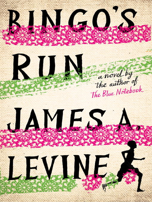 Title details for Bingo's Run by James A. Levine - Available