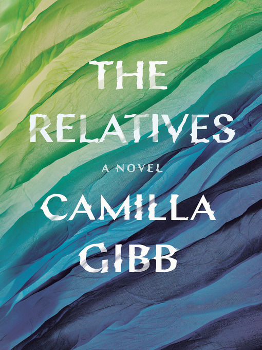 Title details for The Relatives by Camilla Gibb - Wait list