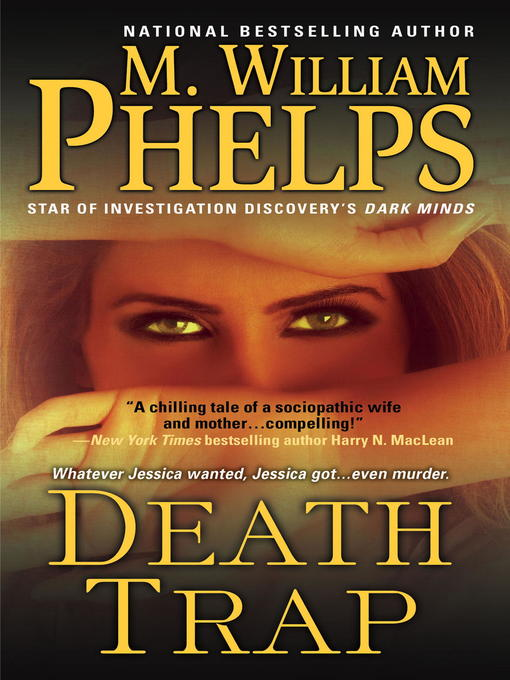 Title details for Death Trap by M. William Phelps - Available