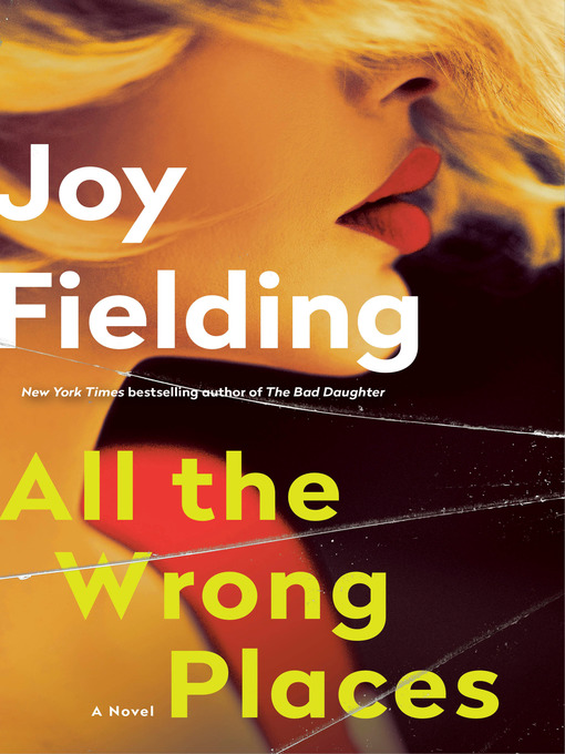 Title details for All the Wrong Places by Joy Fielding - Wait list