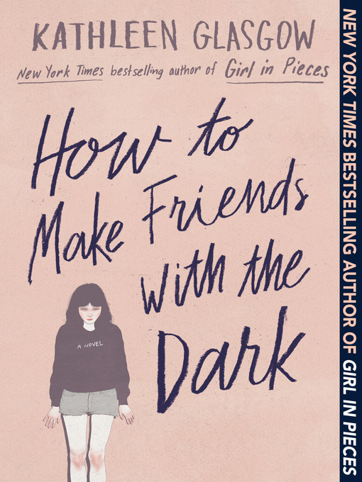 Title details for How to Make Friends with the Dark by Kathleen Glasgow - Available