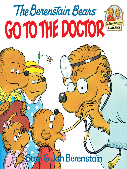 Title details for The Berenstain Bears Go to the Doctor by Stan Berenstain - Available