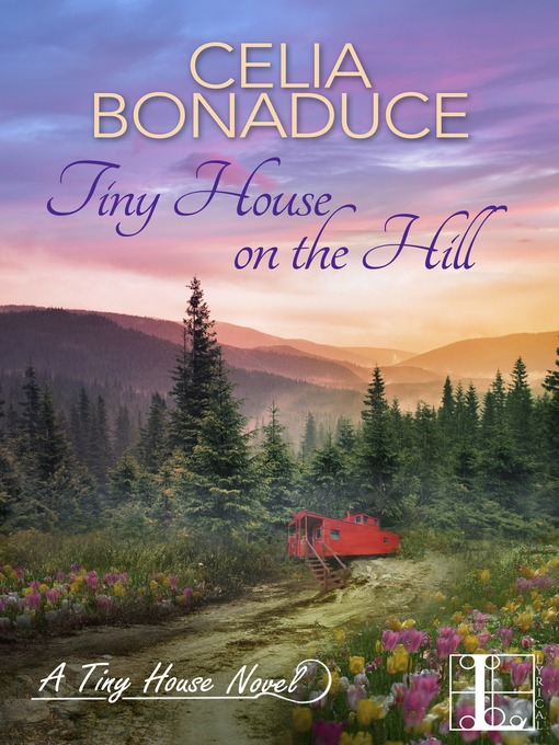 Title details for Tiny House on the Hill by Celia Bonaduce - Available