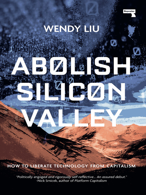Title details for Abolish Silicon Valley by Wendy Liu - Wait list