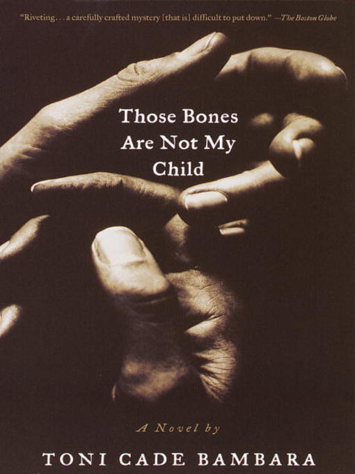 Title details for Those Bones Are Not My Child by Toni Cade Bambara - Available