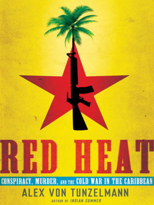 Title details for Red Heat by Alex Von Tunzelmann - Available