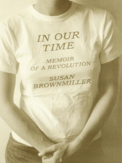 Title details for In Our Time by Susan Brownmiller - Wait list