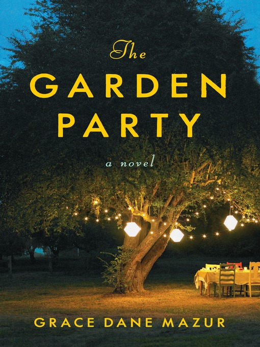 Title details for The Garden Party by Grace Dane Mazur - Available