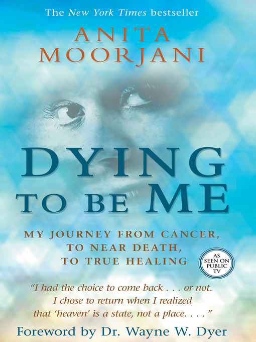 Title details for Dying to Be Me by Anita Moorjani - Wait list