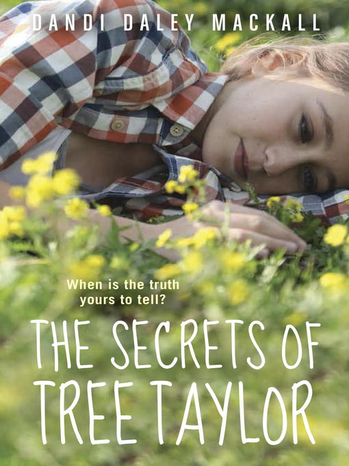 Title details for The Secrets of Tree Taylor by Dandi Daley Mackall - Available