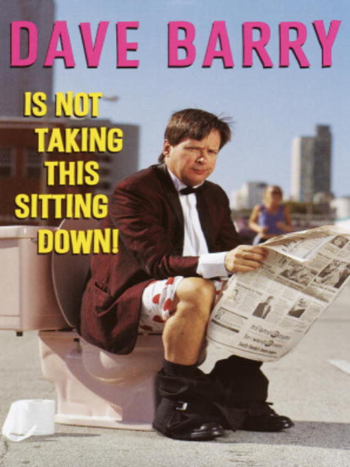 Title details for Dave Barry Is Not Taking This Sitting Down! by Dave Barry - Wait list