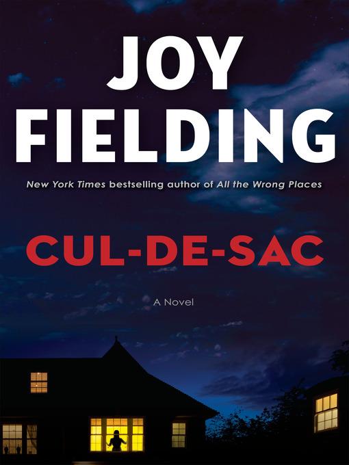 Title details for Cul-de-sac by Joy Fielding - Wait list