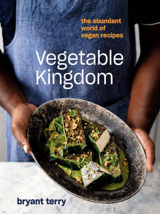 Title details for Vegetable Kingdom by Bryant Terry - Available