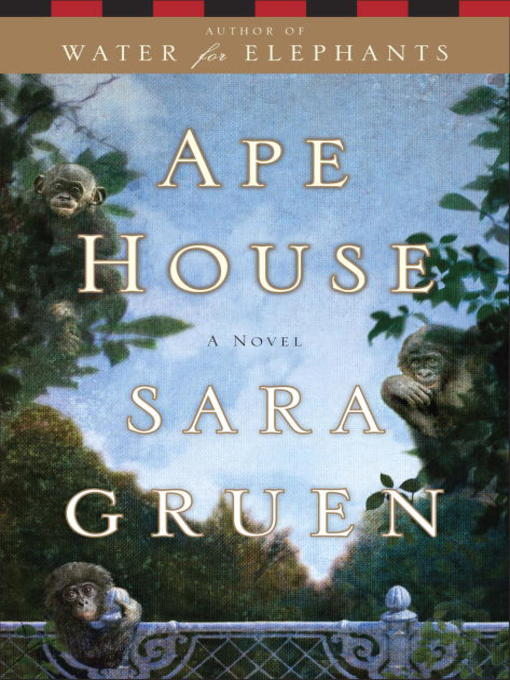 Title details for Ape House by Sara Gruen - Available