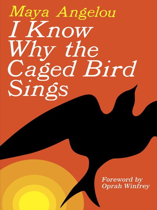 Title details for I Know Why the Caged Bird Sings by Maya Angelou - Wait list