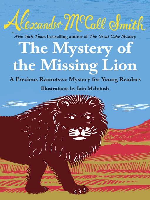 Title details for The Mystery of the Missing Lion by Alexander McCall Smith - Available