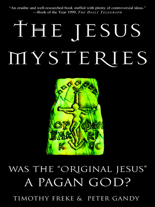 Title details for The Jesus Mysteries by Timothy Freke - Available