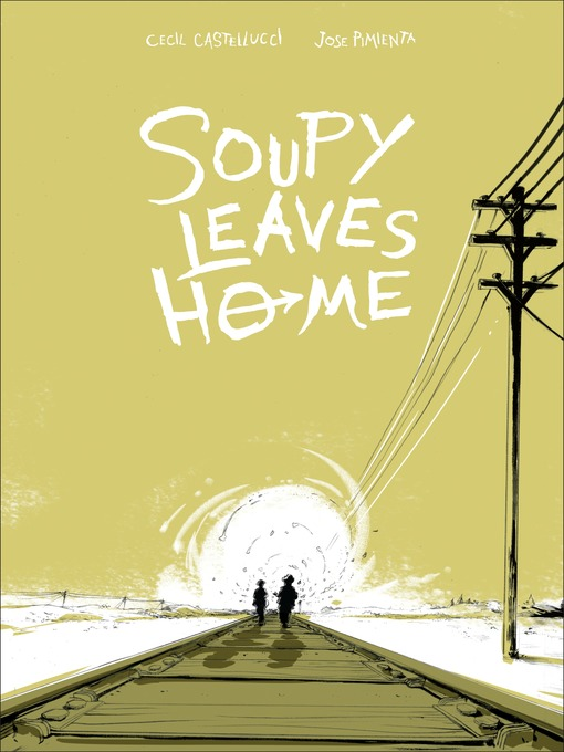 Title details for Soupy Leaves Home by Cecil Castellucci - Available