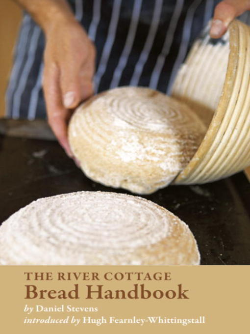 Title details for The River Cottage Bread Handbook by Daniel Stevens - Available