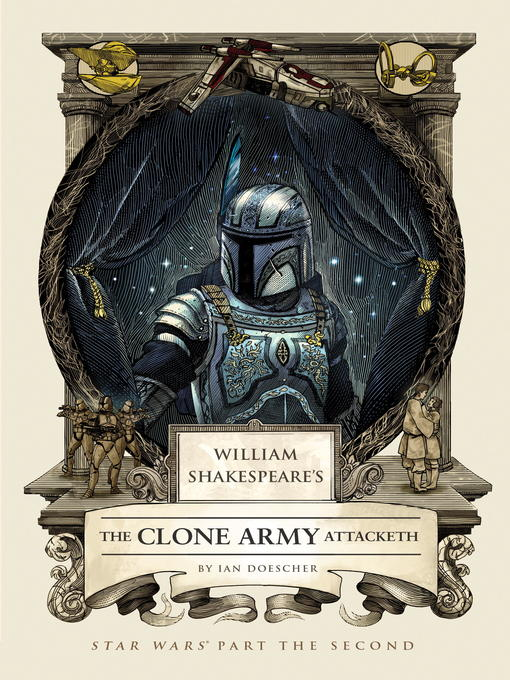 Title details for William Shakespeare's The Clone Army Attacketh by Ian Doescher - Available