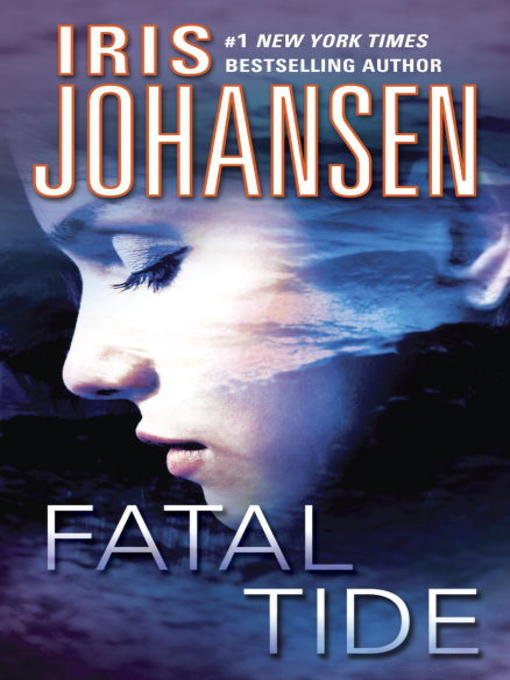 Title details for Fatal Tide by Iris Johansen - Wait list