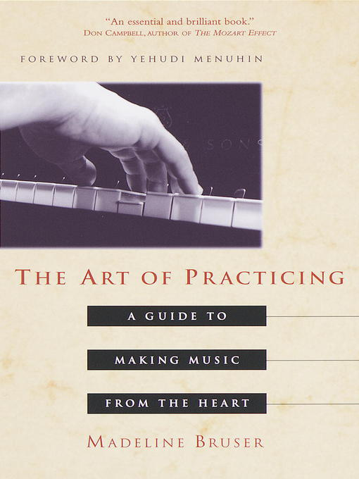 Title details for The Art of Practicing by Madeline Bruser - Available