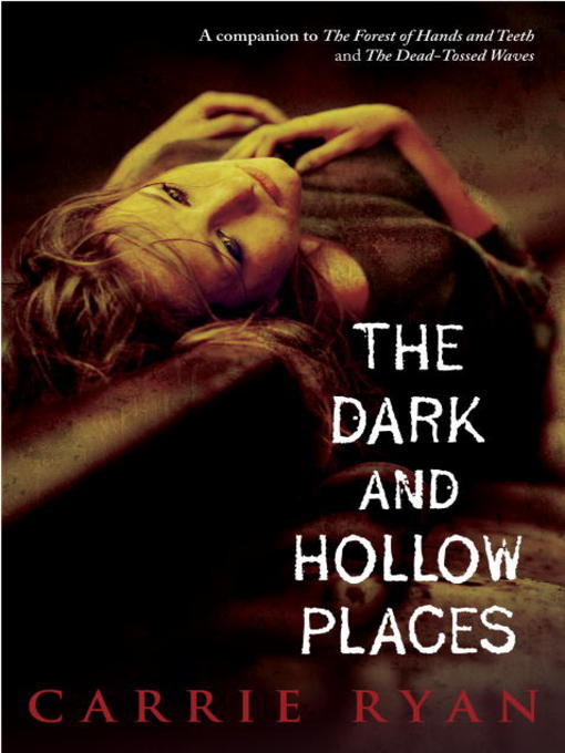 Title details for The Dark and Hollow Places by Carrie Ryan - Wait list