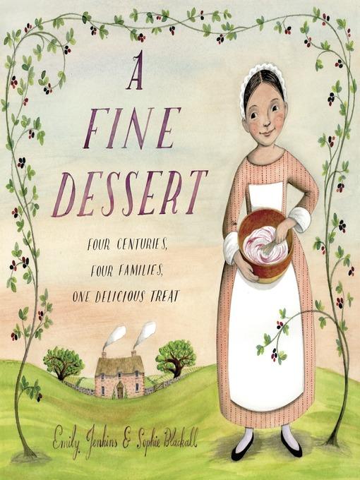 Title details for A Fine Dessert by Emily Jenkins - Wait list