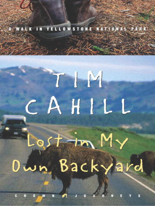 Title details for Lost in My Own Backyard by Tim Cahill - Available