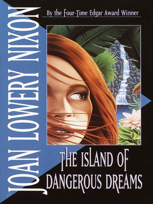 Title details for The Island of Dangerous Dreams by Joan Lowery Nixon - Available