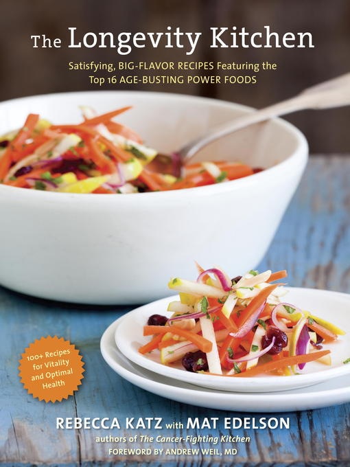 The Longevity Kitchen Satisfying, Big-Flavor Recipes Featuring the Top 16 Age-Busting Power Foods [120 Recipes for Vitality and Optimal Health][A Cookbook]