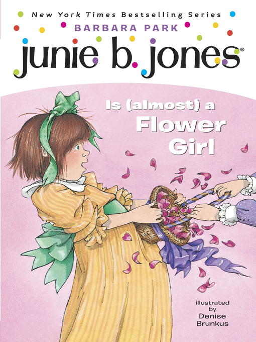 Title details for Junie B. Jones Is (almost) a Flower Girl by Barbara Park - Available