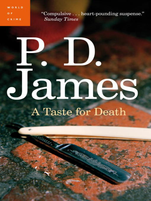Title details for A Taste For Death by P. D. James - Available