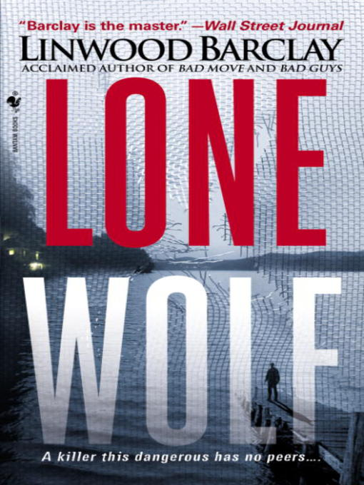 Title details for Lone Wolf by Linwood Barclay - Available