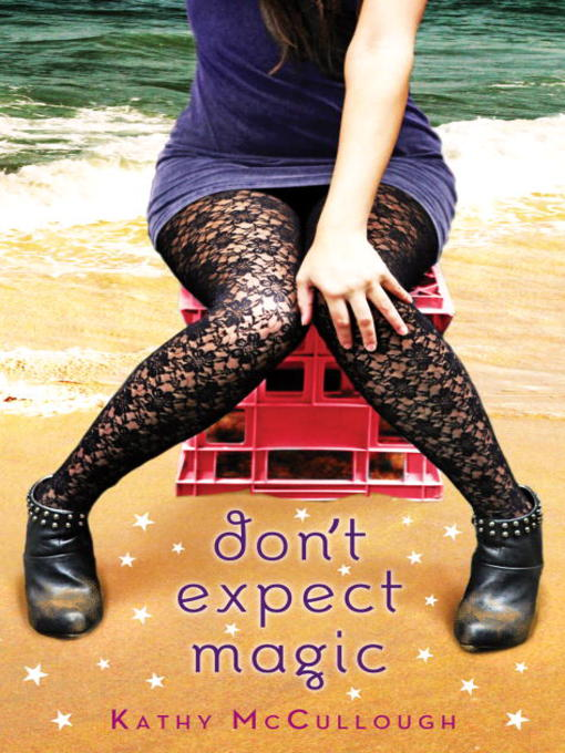 Title details for Don't Expect Magic by Kathy Mccullough - Available