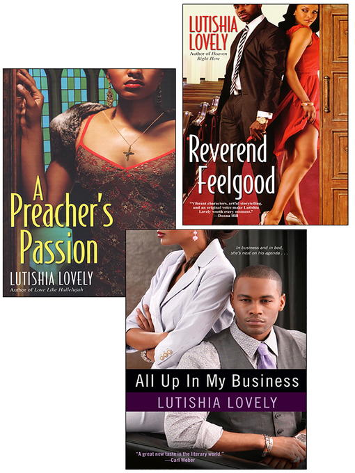 Title details for All Up In My Business Bundle with A Preacher's Passion & Reverend Feelgood by Lutishia Lovely - Available
